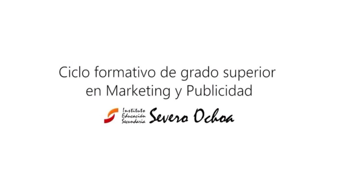 Ciclo Formativo De Grado Superior En Marketing Y Publicidad Ies Severo Ochoa