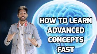 How to Learn Advanced Concepts Fast
