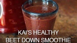Kai's Healthy Beet Down Smoothie