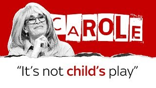"Carole says parents are ""setting their kids up to fail"""