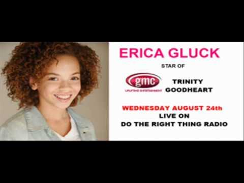 Erica Gluck Star of the gmc Original Movie Trinity Goodheart  on DTRT Radio