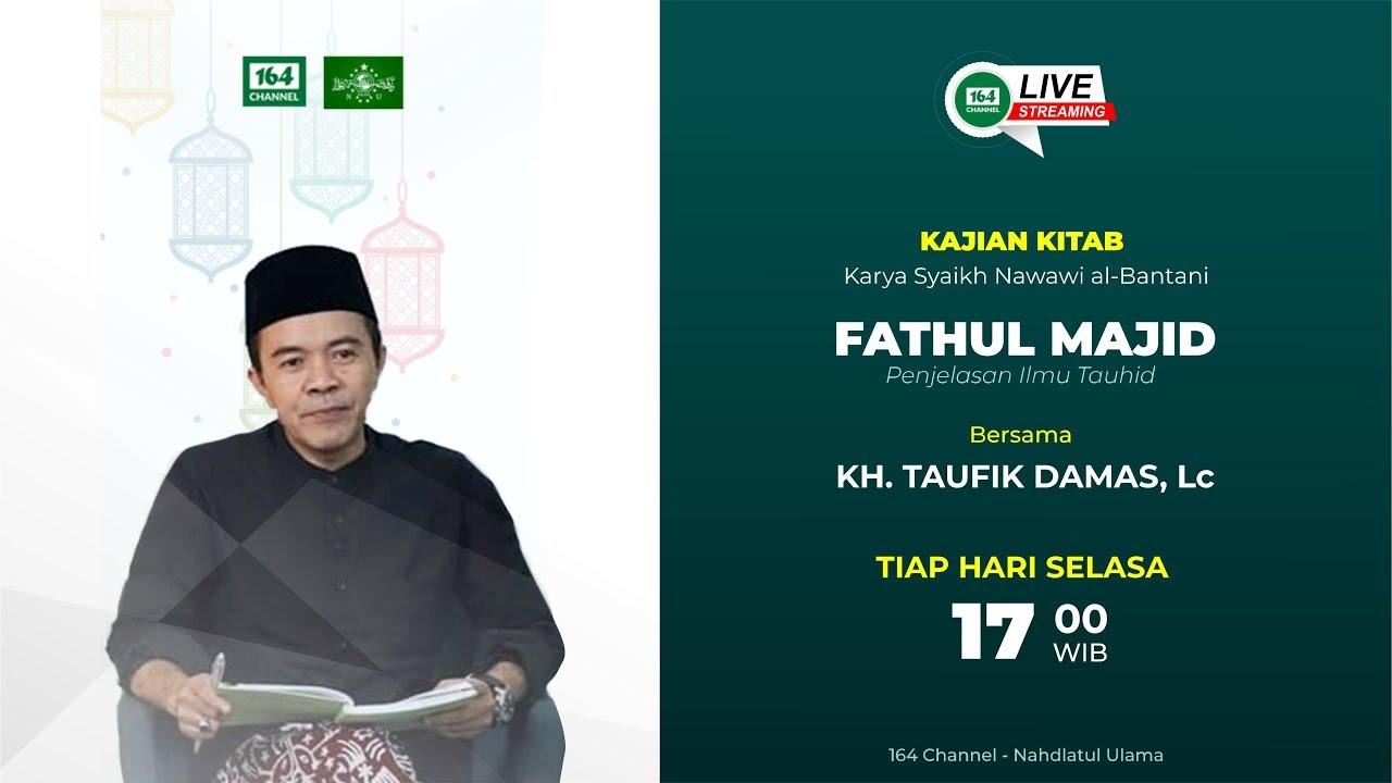 🔴 (LIVE) Ngaji Kitab Fathul Majid: Syaikh Nawawi Al-Bantani *Episode 4*