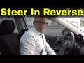 How To Steer A Car In Reverse-Driving Tutorial