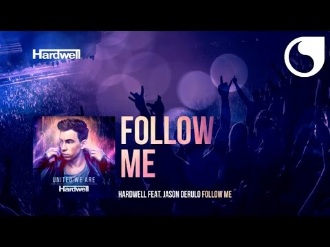 Hardwell Ft. Jason Derulo - Follow Me (Album Version) #UnitedWeAre