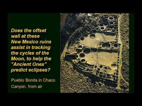 Curious Archaeo-astronomy at Chaco Canyon CosmoG101-20.1 w/