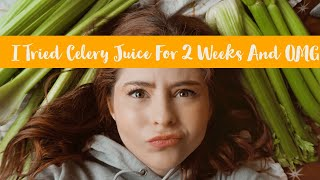 I Tried Celery Juice For 2 Weeks and OMG   Celery Juice Review   Noelle Downing