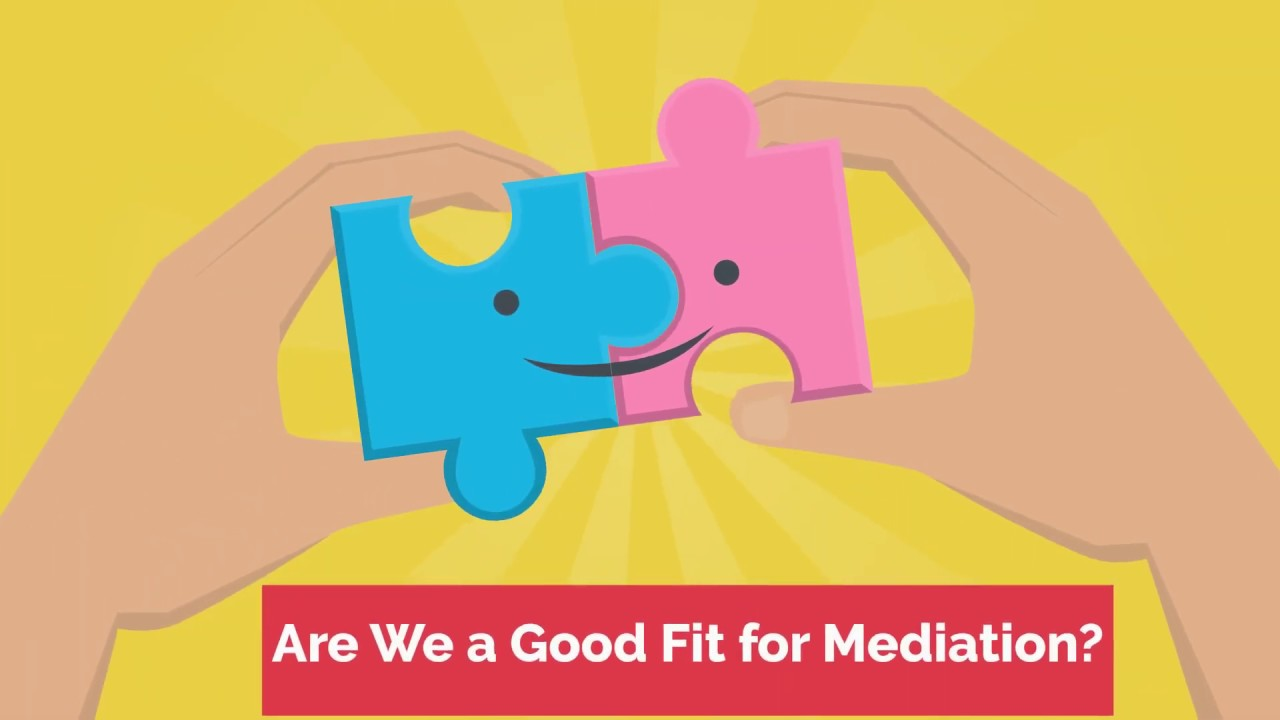 Are We a Good Fit for Mediation?