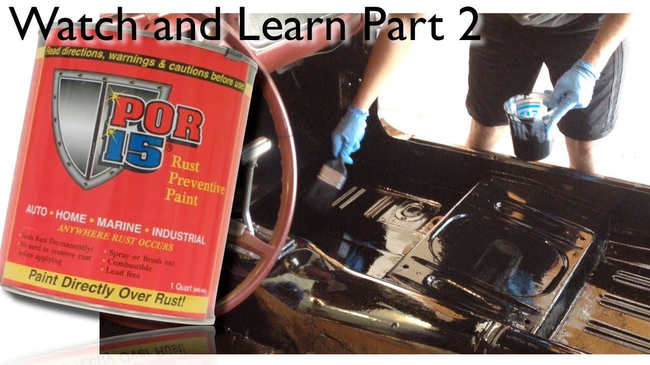 Diy Por15 How To Apply Por15 To A Floorpan On 66 Mustang