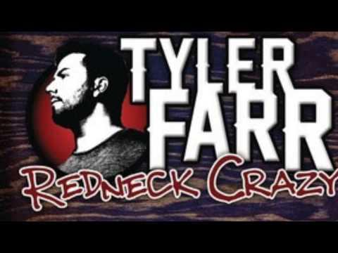Tyler Farr- Redneck Crazy w/ lyrics
