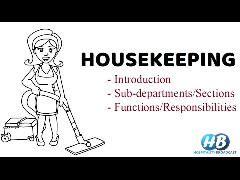 Introduction to Housekeeping/Housekeeping sections/functions and responsibilities of housekeeping