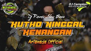 DJ Kutho Ninggal Kenangan - Artanada Official || Wonosobo Slow Bass || DJ Cemplon