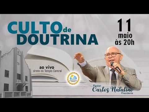 CULTO DE DOUTRINA Ministração: Pr Carlos Natalino  Direto do Templo Central  Online
