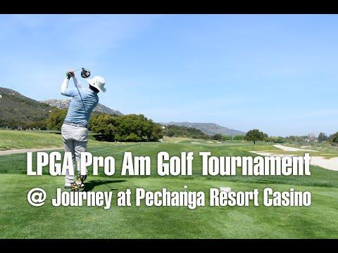 LPGA Pro Am Golf Tournament @ Journey at Pechanga Resort Casino