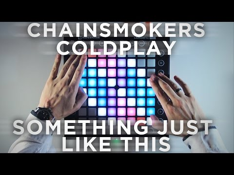 The Chainsmokers & Coldplay - Something Just Like This Beau Collins Remix  Launchpad CoverRemix