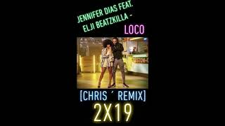JENNIFER DIAS FEAT. ELJI BEATZKILLA - LOCO [CHRIS ' REMIX 2X19] (Fête de la MusiQue)