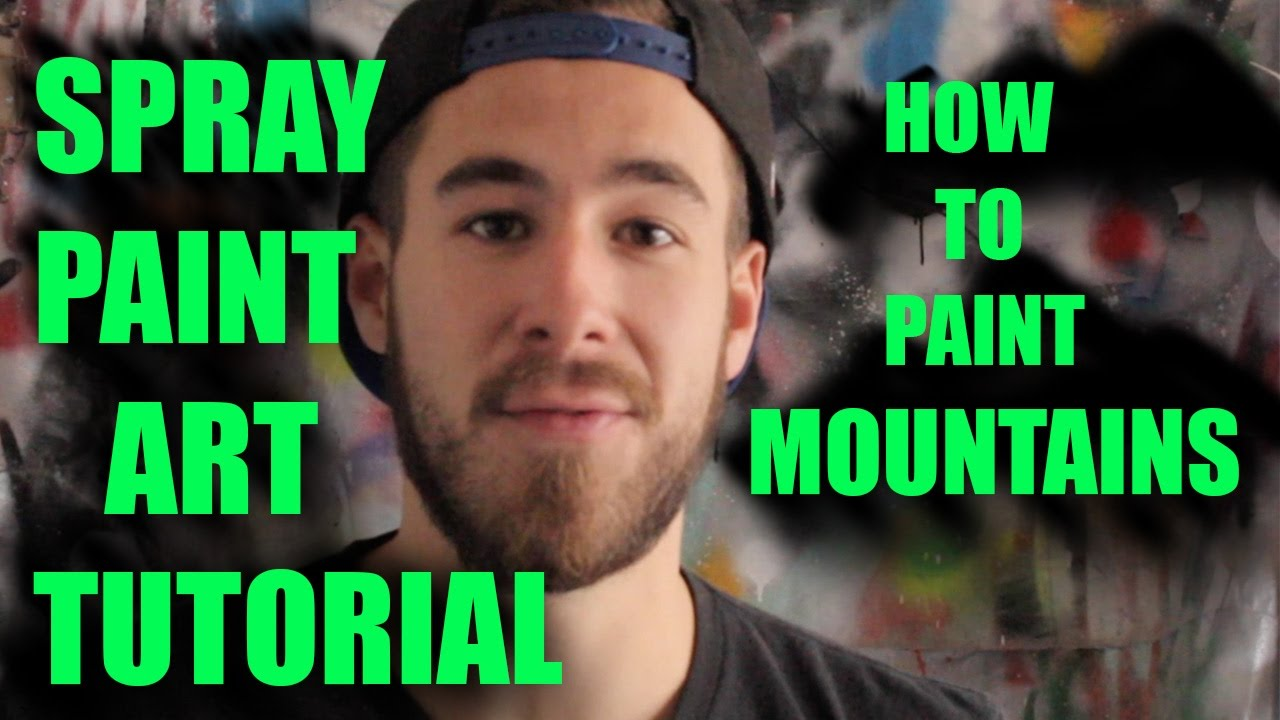 Spray paint art mountain tutorial learn how to spray for Spray paint art tutorial beginner