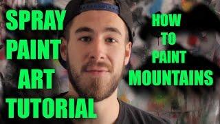 Spray Paint Art Mountain Tutorial - Learn How To Spray Paint - Spray Paint Art Tips and Tricks