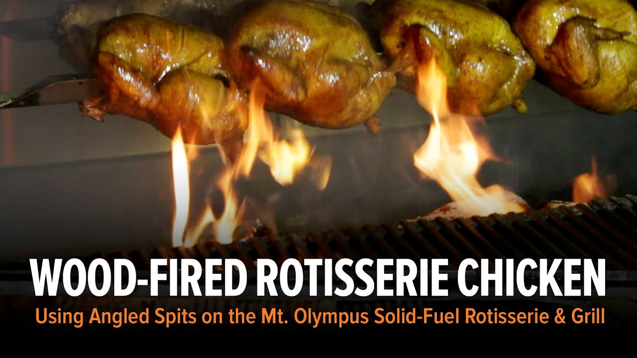 Mt Olympus Wood Fired Chicken Rotisserie With Grill Youtube