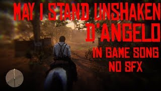 May I Stand Unshaken - D'Angelo // Red Dead Redemption 2 In Game Song No SFX Video