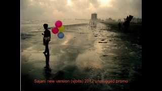 sajani - jal the band (unplugged edit) with new lyrics promo 2012 by vjbits