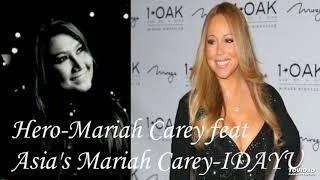 Hero-Mariah Carey feat Asia's Mariah Carey-IDAYU
