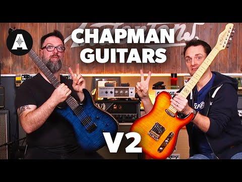 Chapman Guitars - Brand New V2 Range for 2019!