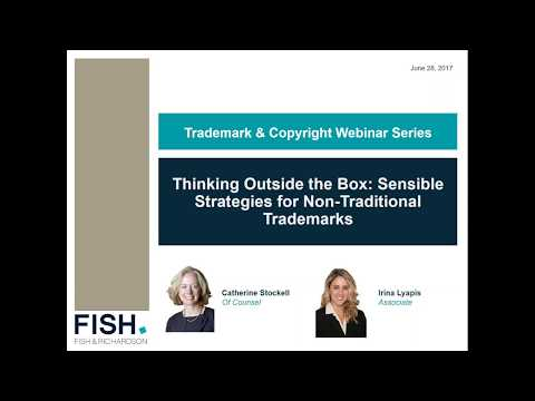 Trademark Webinar: Thinking Outside the Box – Sensible Strategies for Non-Traditional Trademarks