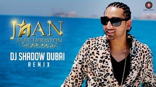 Jaan (Video Song) Remix – Alee Houston