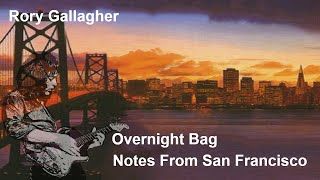 Rory Gallagher - Overnight Bag ( Notes From San Francisco )