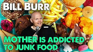 Bill Burr - Mother is addicted to junk food | Monday Morning podcast Oct 2020