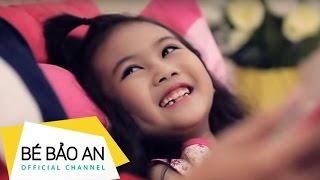 Video | Bé Bảo An Ba Ơi | Be Bao An Ba Oi