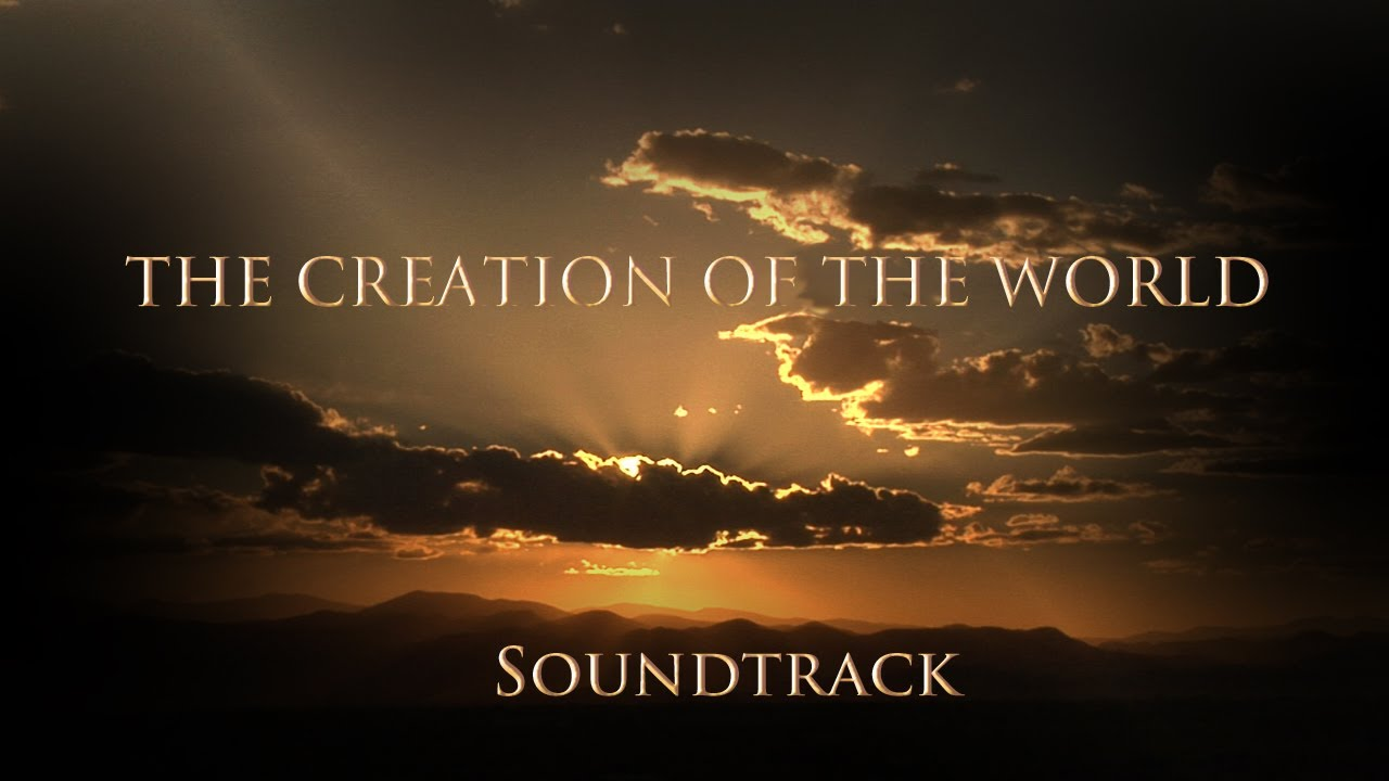 The Creation Of The World Original Soundtrack Music By Héctor Pérez Composer Youtube