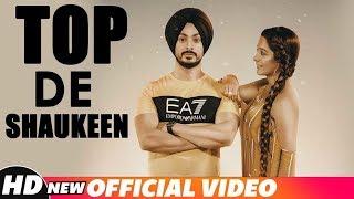 Top De Shaukeen (Full Video) | Anmol Singh | Asees Chadha | Latest Punjabi Songs 2018