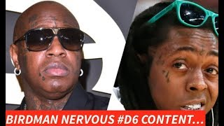 lil wayne dropping d6 birdman reportedly nervous lil wayne exposing secrets since they are in a beef
