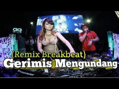 REMIX Gerimis Mengundang  BreakMix