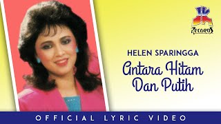 Gambar cover Helen Sparingga - Antara Hitam Dan Putih (Official Lyric Video)