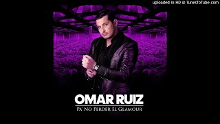 Pa' No Perder el Glamour- Omar Ruiz (Estudio 2018)