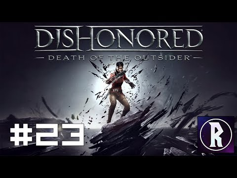 Dishonored: Death of the Outsider #23 - A Hole in the World, Part III [FINALE]