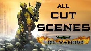 All Cutscenes + Credits! - Warhammer 40,000: Fire Warrior