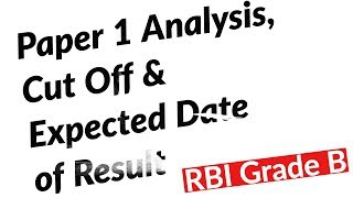 RBI Grade B - Phase 1 Paper Analysis - Expected Cut off | Date of Result