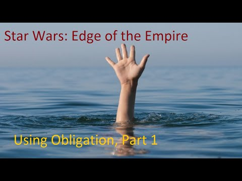 Star Wars Edge of the Empire: Using Obligation Part 1