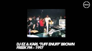 DJ EZ & Karl 'Tuff Enuff' Brown – Freek FM – 1997