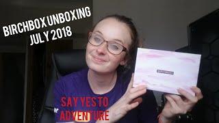BIRCHBOX UNBOXING JULY 2018!!!