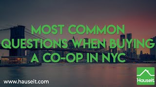 Most Common Questions When Buying a Co-op in NYC [2019] | Hauseit®