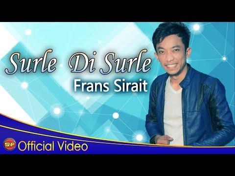 Frans Sirait - Surle Di Surle [OFFICIAL]