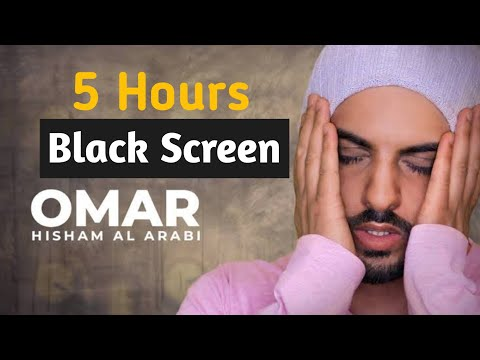 Download 5 Hours Black Screen Quran Recitation by Omar Hisham (Be Heaven) Relaxation Sleep Stress Relief