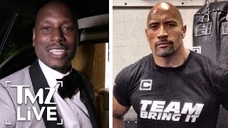 The Rock & Tyrese: