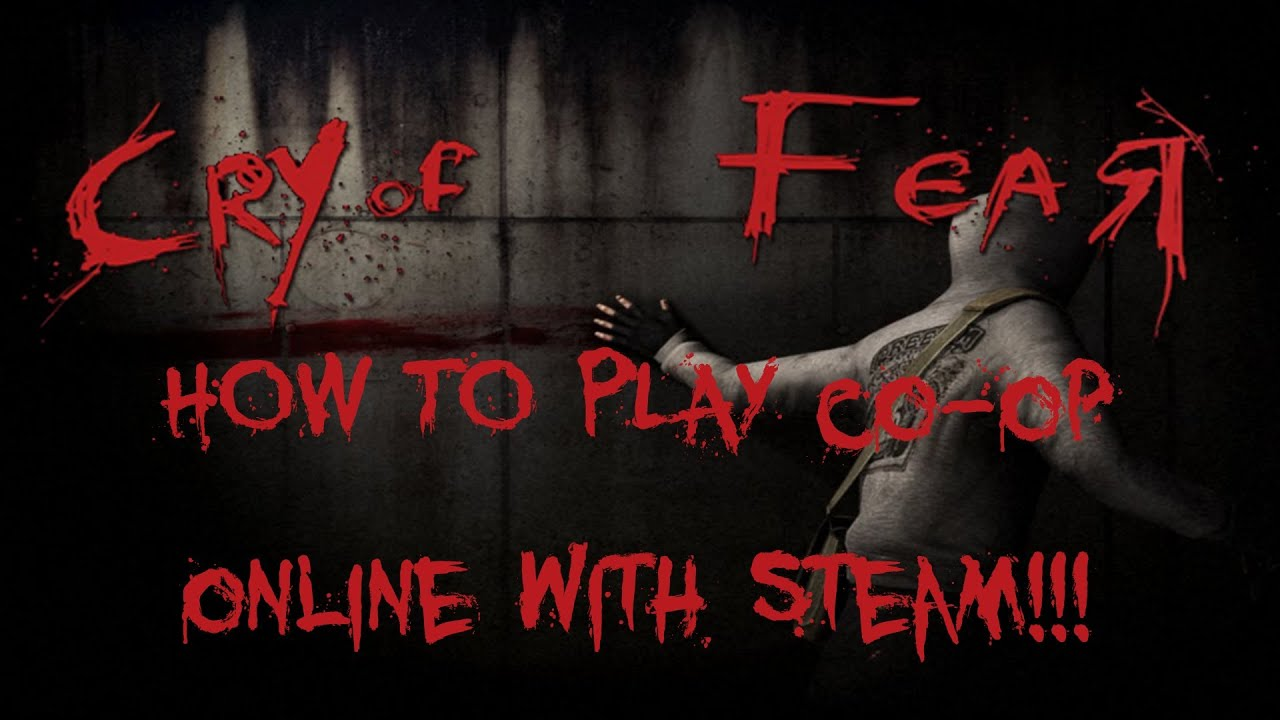 How To Play Cry Of Fear Online [Steam Version]