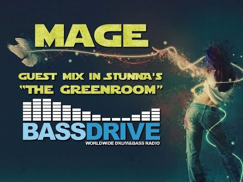 Mage - Guest Mix in STUNNA's The Greenroom @ BassDrive [15.07.2015]