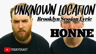 Gambar cover UNKNOWN LOCATION || HONNE (Brooklyn Session) Lyric